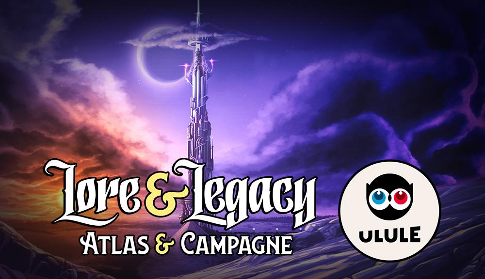 Lore & Legacy : Financement de l'Atlas sur Ulule