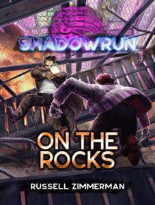 Roman Shadowrun : On The Rocks