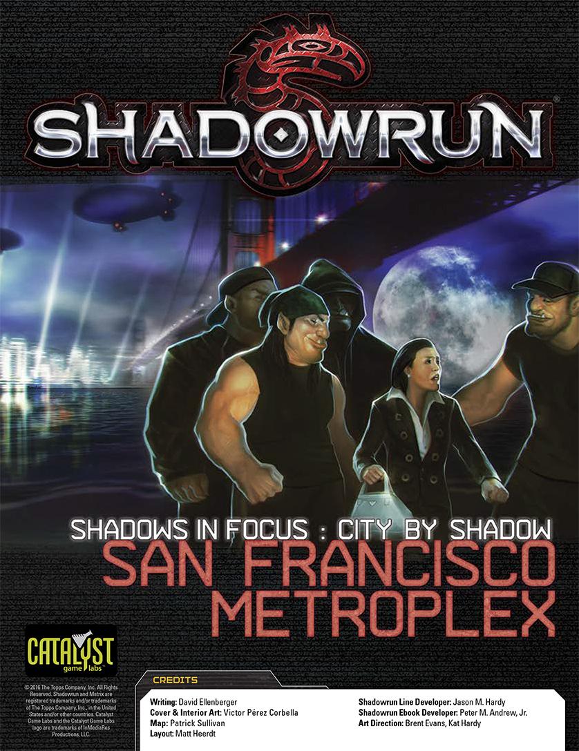 Shadowrun: Shadows in Focus: City by Shadow: San Francisco Metro